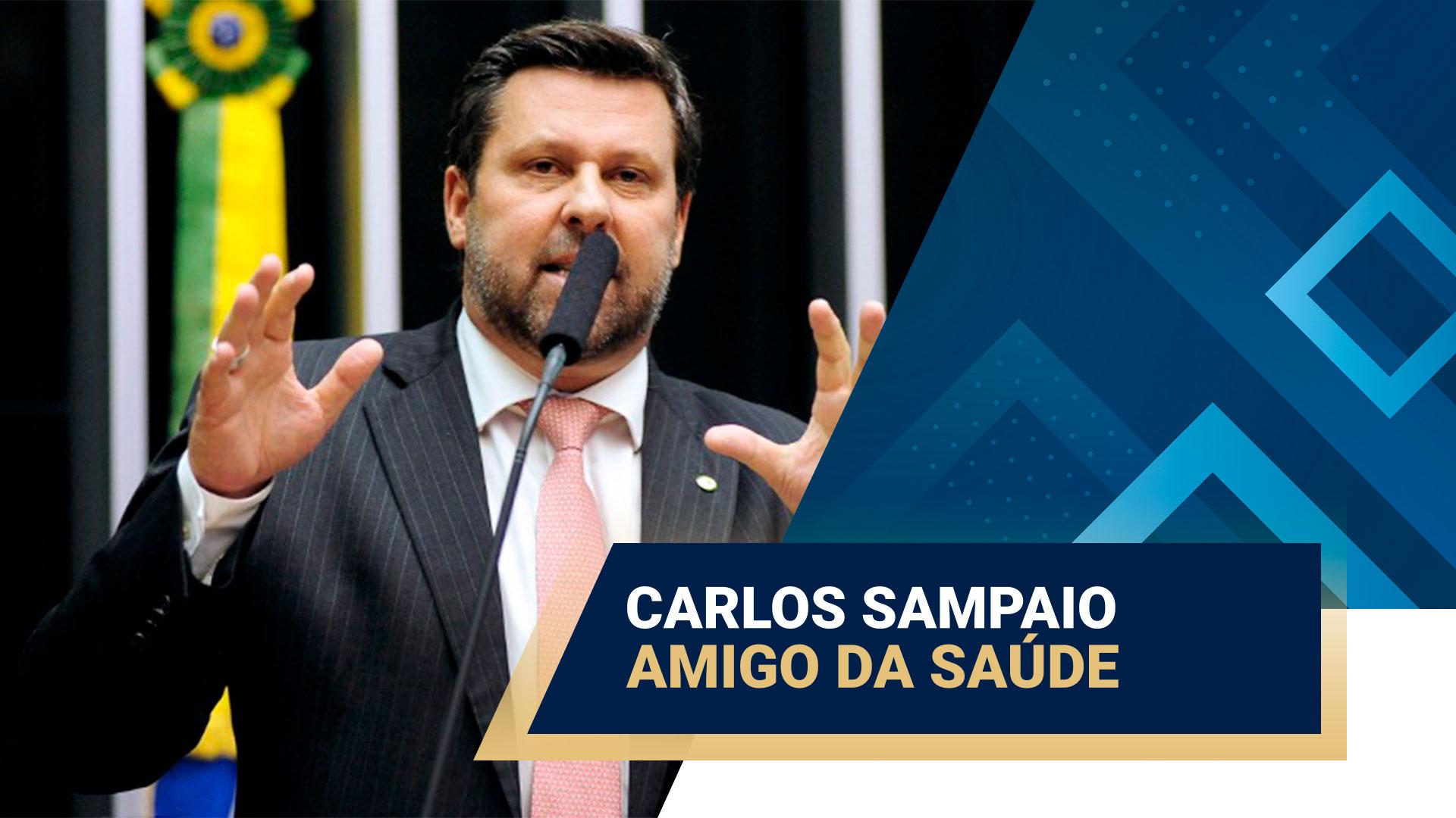 deputado-carlos-sampaio-e-amigo-da-saude - Acao Comunicativa