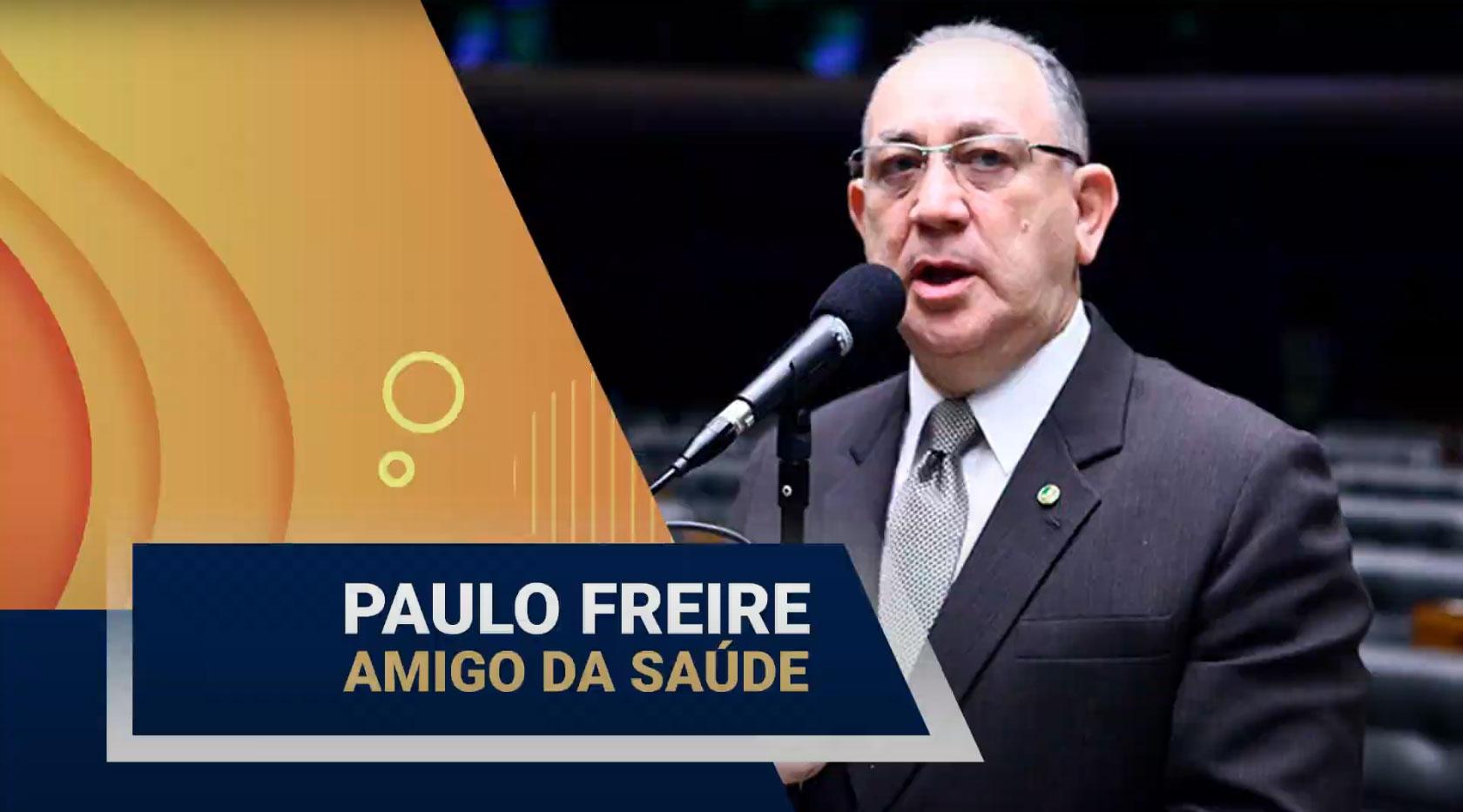 deputado-federal-paulo-freire-e-amigo-da-saude - Acao Comunicativa
