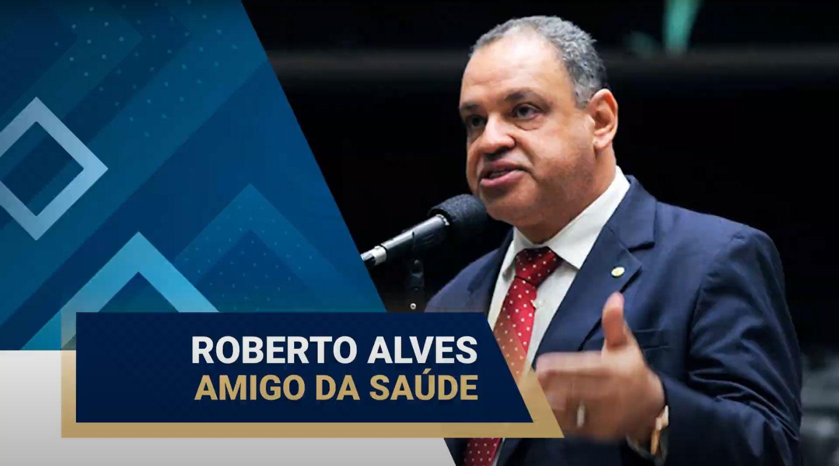 deputado-federal-roberto-alves-e-amigo-da-saude - Acao Comunicativa